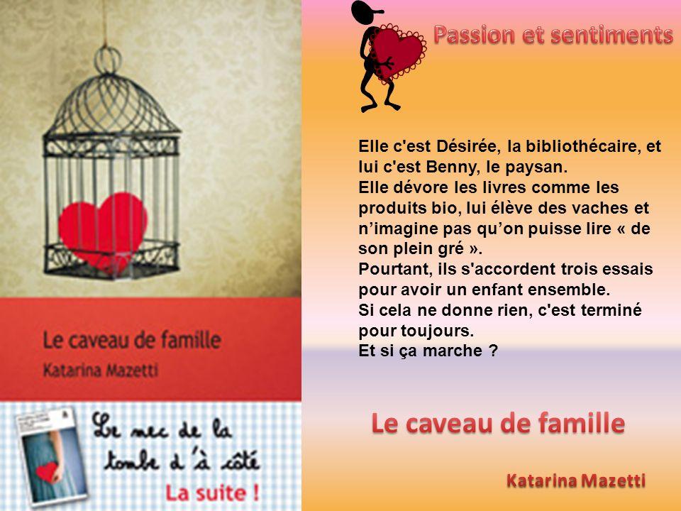 Le caveau de famille Passion et sentiments Katarina Mazetti