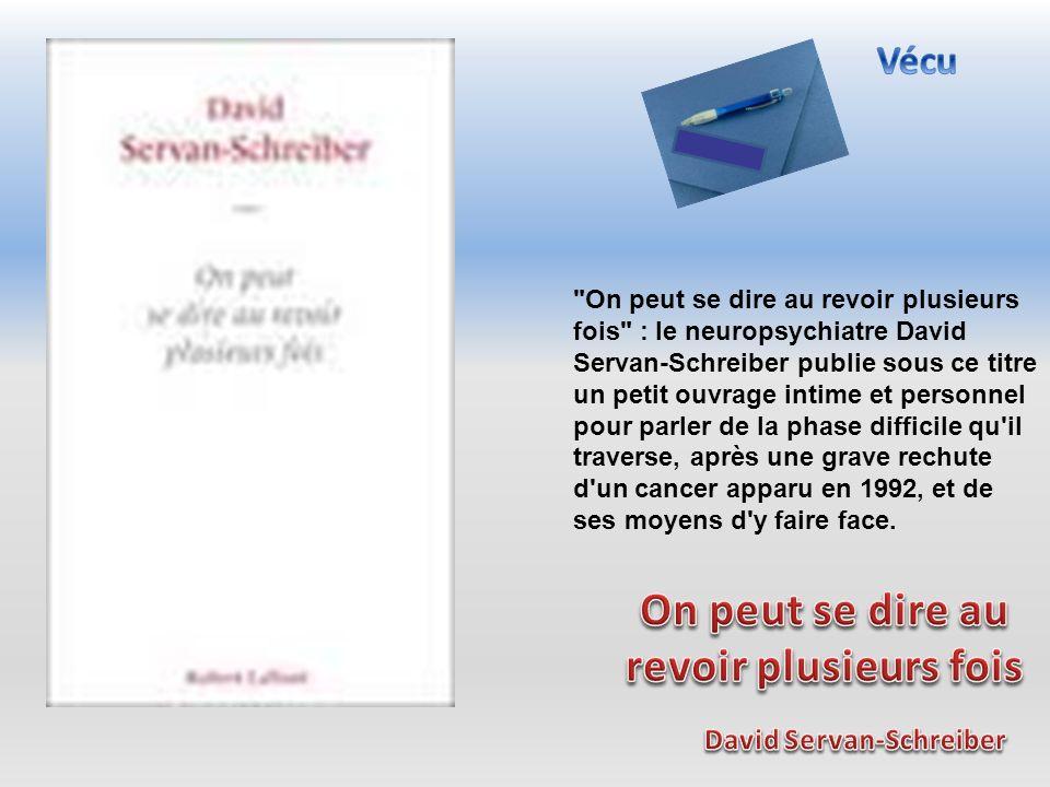 On peut se dire au revoir plusieurs fois David Servan-Schreiber
