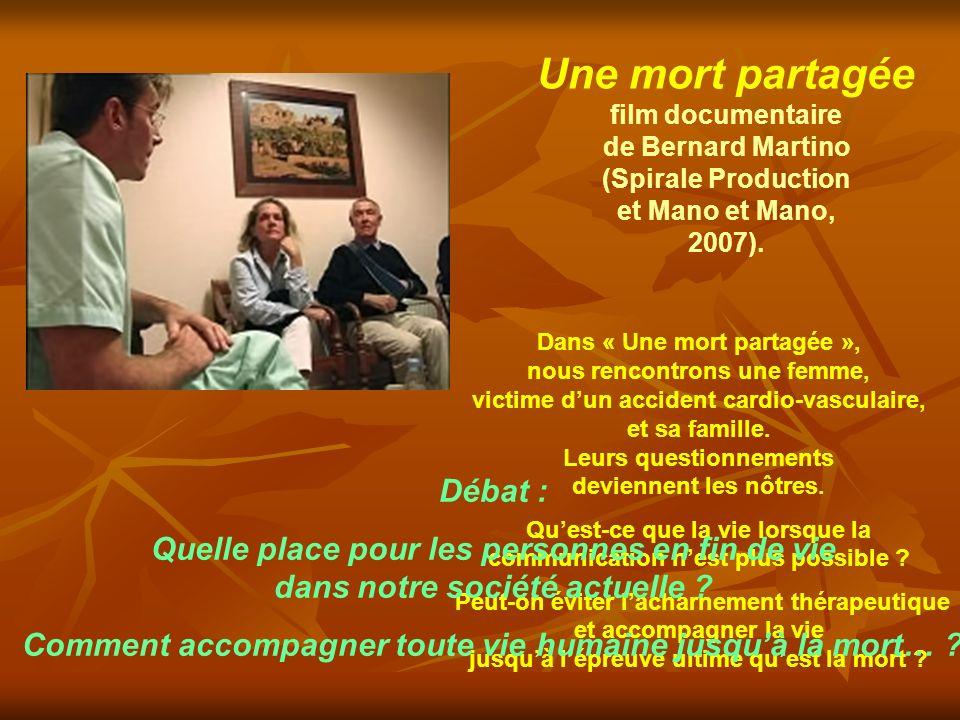 Une mort partagée film documentaire de Bernard Martino (Spirale Production et Mano et Mano, 2007).