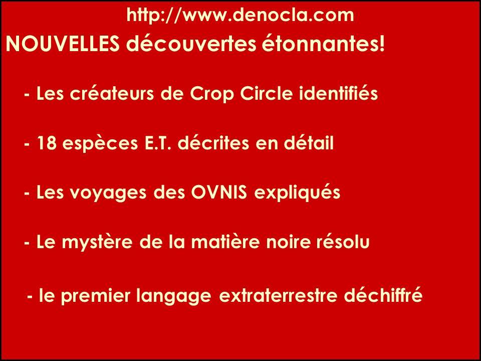 http://www.denocla.com NOUVELLES découvertes étonnantes! - Les créateurs de Crop Circle identifiés.