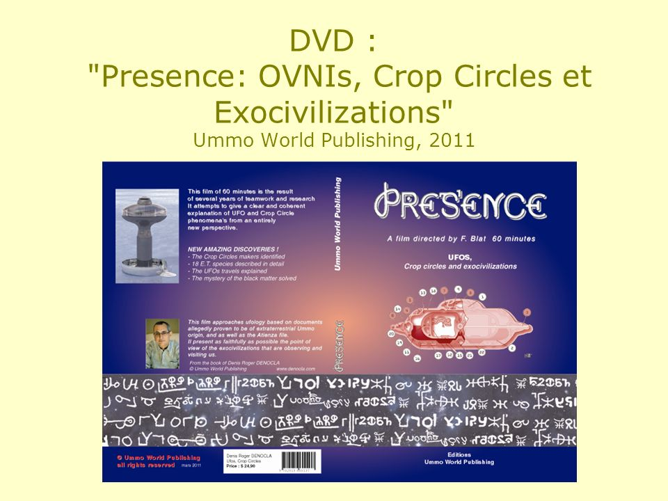 DVD : Presence: OVNIs, Crop Circles et Exocivilizations Ummo World Publishing, 2011