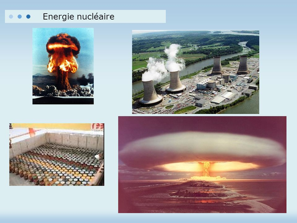 • • • Energie nucléaire