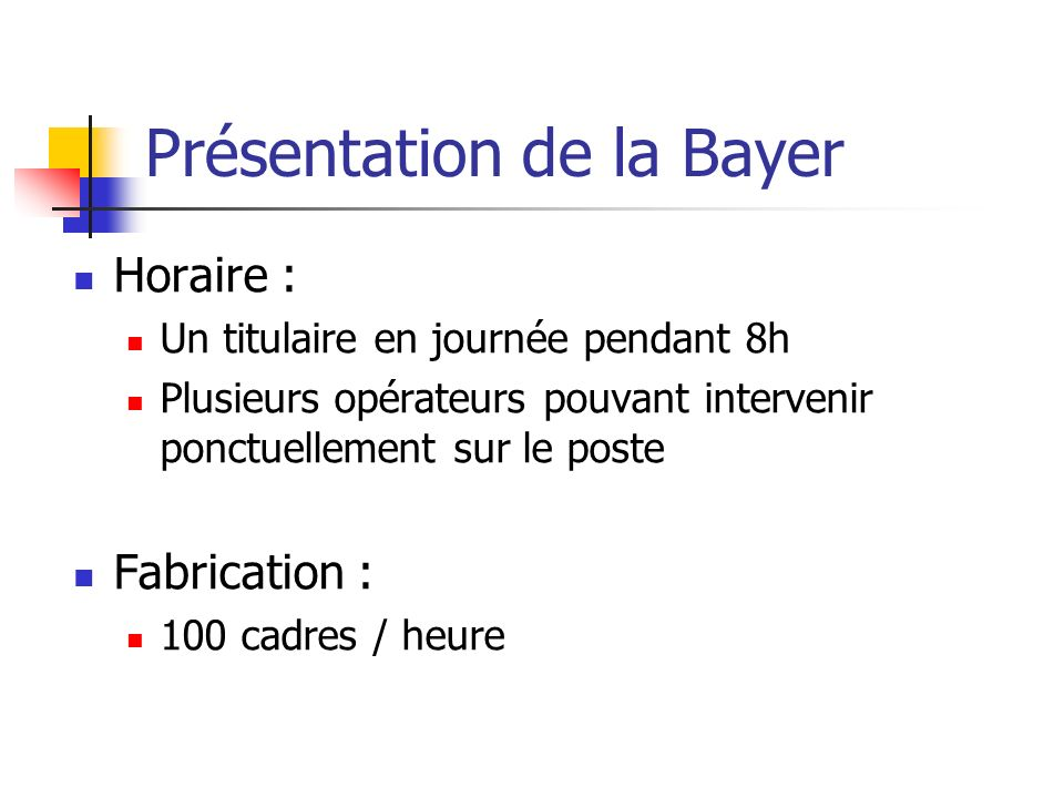 Présentation de la Bayer