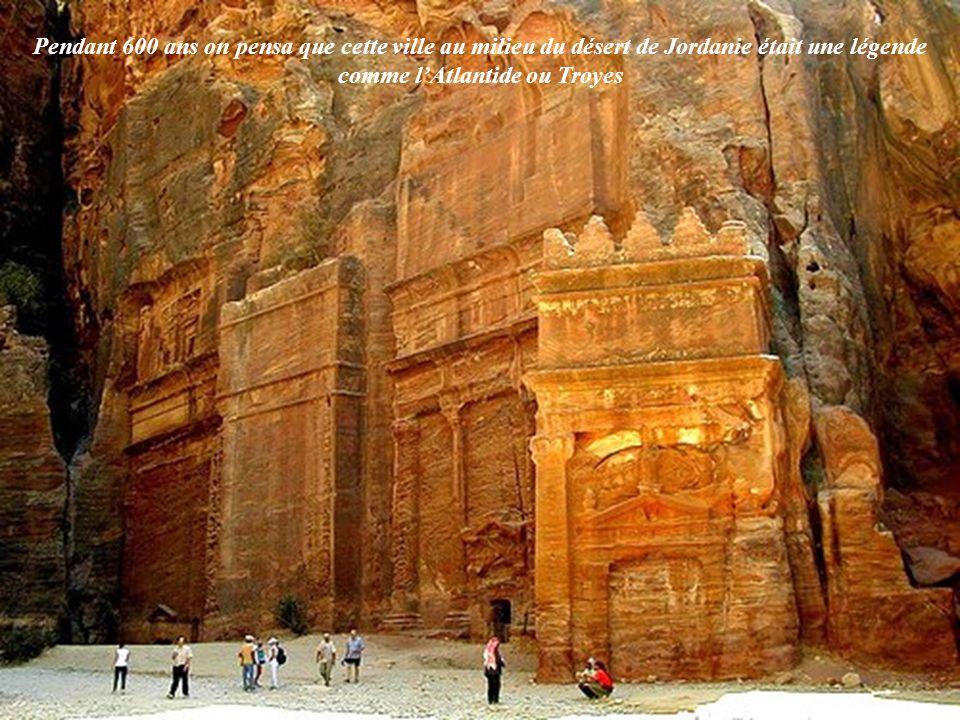 Pendant 600 ans on pensa que cette ville au milieu du désert de Jordanie était une légende comme l'Atlantide ou Troyes