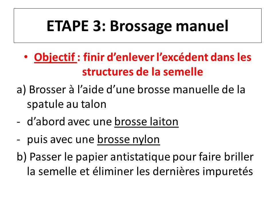 ETAPE 3: Brossage manuel