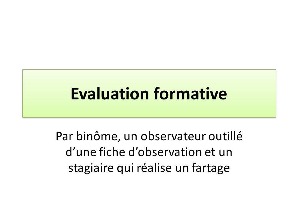 Evaluation formative Par binôme, un observateur outillé d'une fiche d'observation et un stagiaire qui réalise un fartage.
