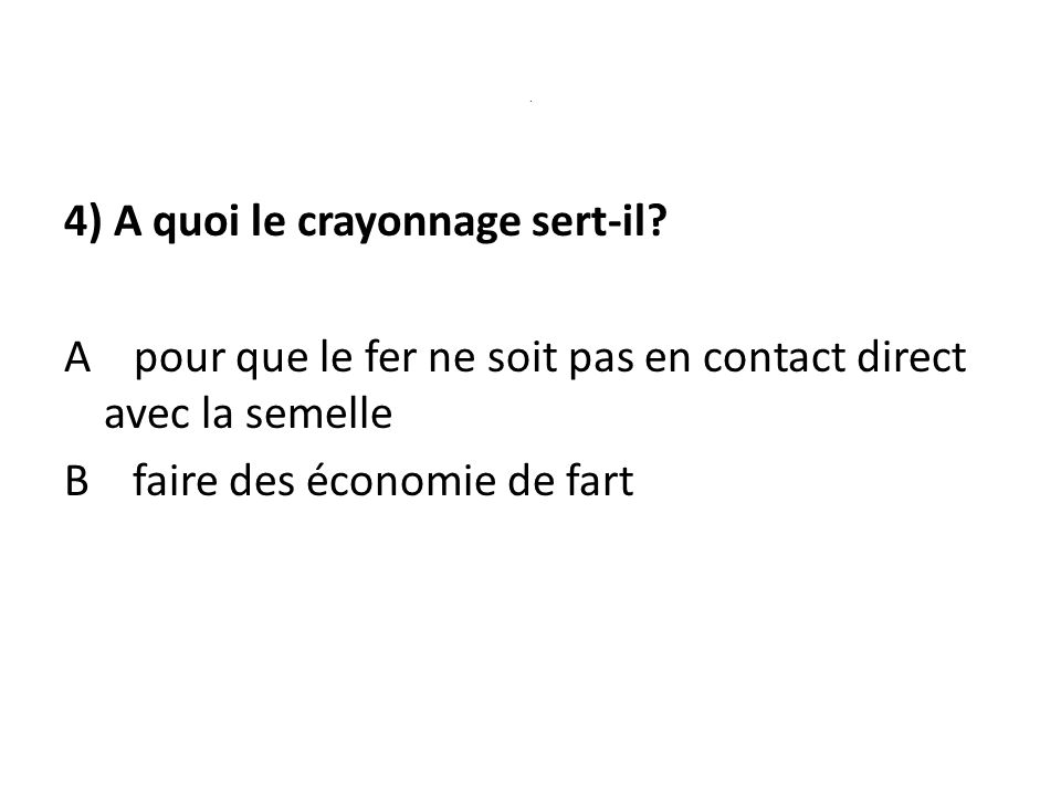 4) A quoi le crayonnage sert-il.