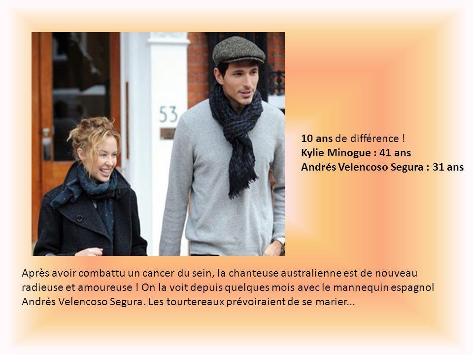 10 ans de différence ! Kylie Minogue : 41 ans Andrés Velencoso Segura : 31 ans