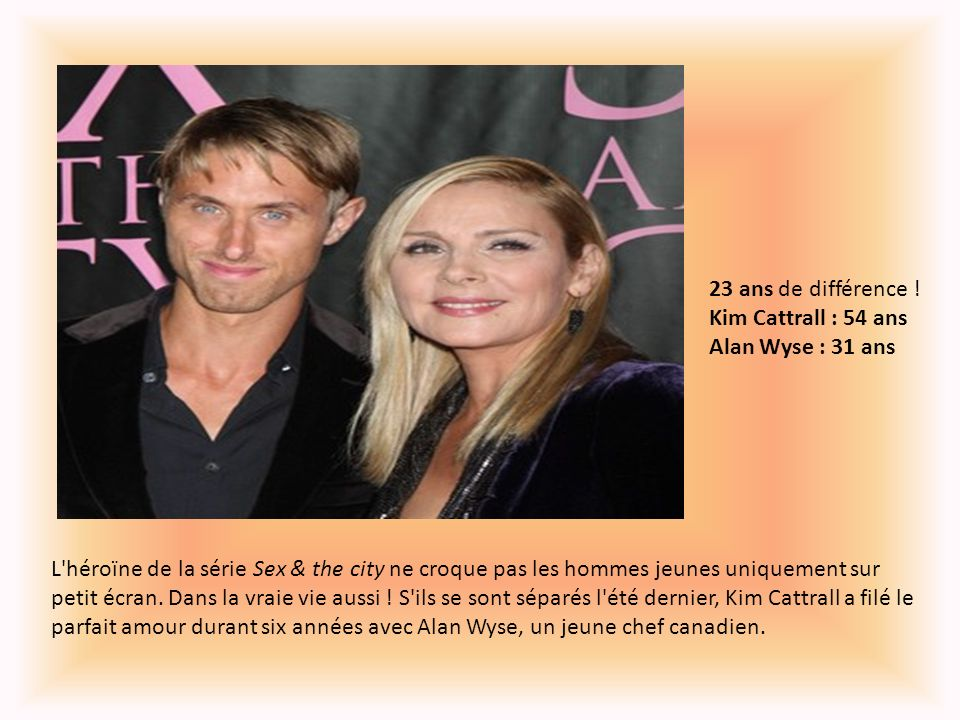 23 ans de différence ! Kim Cattrall : 54 ans Alan Wyse : 31 ans