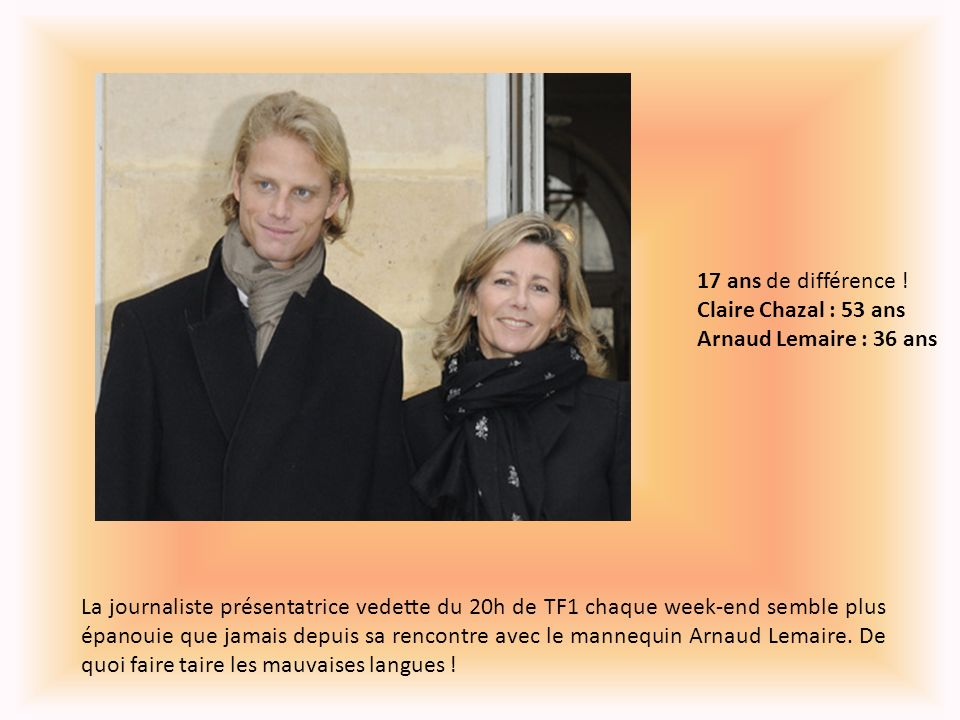 17 ans de différence ! Claire Chazal : 53 ans Arnaud Lemaire : 36 ans