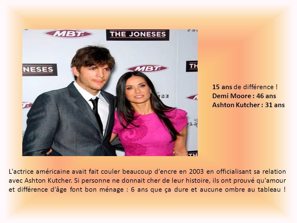 15 ans de différence ! Demi Moore : 46 ans Ashton Kutcher : 31 ans