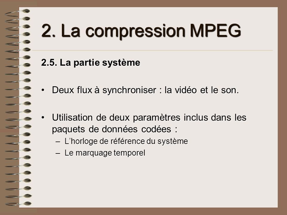 2. La compression MPEG 2.5. La partie système