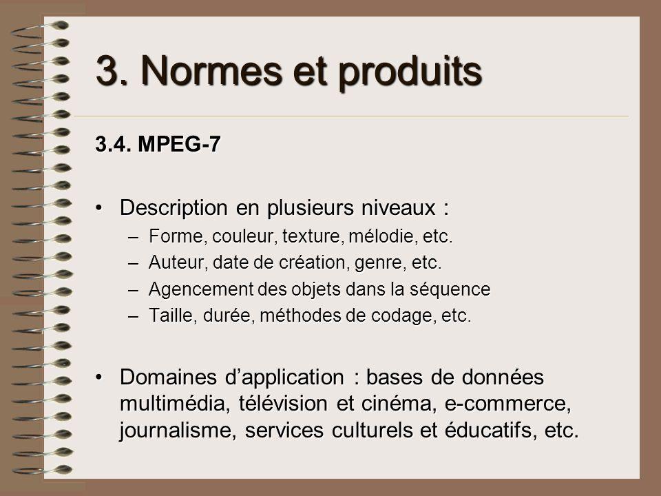 3. Normes et produits 3.4. MPEG-7 Description en plusieurs niveaux :