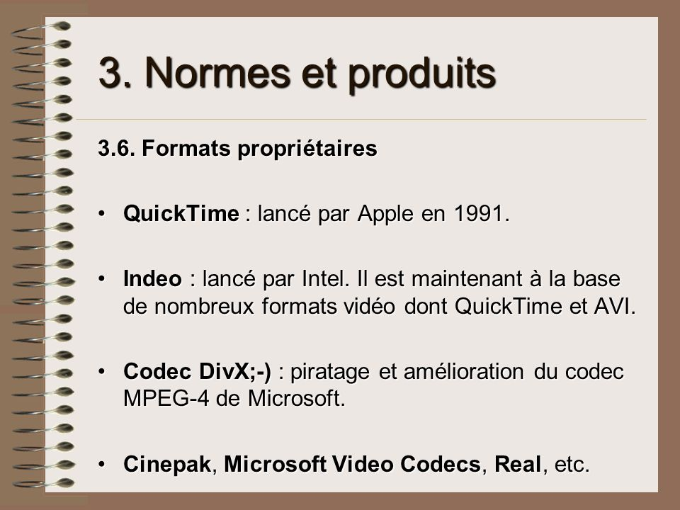 3. Normes et produits 3.6. Formats propriétaires