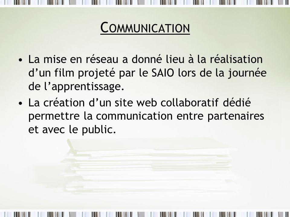 Communication La mise en réseau a donné lieu à la réalisation d'un film projeté par le SAIO lors de la journée de l'apprentissage.