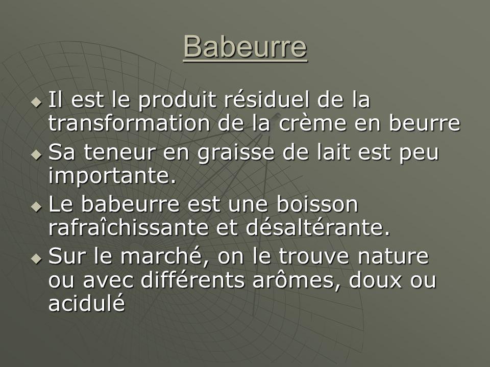 Babeurre Il est le produit résiduel de la transformation de la crème en beurre. Sa teneur en graisse de lait est peu importante.
