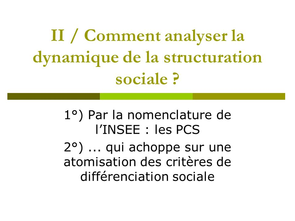 II / Comment analyser la dynamique de la structuration sociale