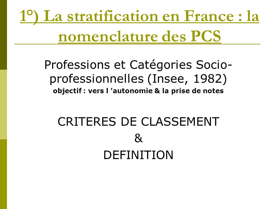 1°) La stratification en France : la nomenclature des PCS
