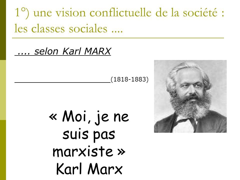 1°) une vision conflictuelle de la société : les classes sociales ....