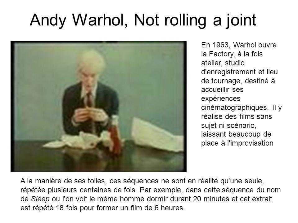 Andy Warhol, Not rolling a joint