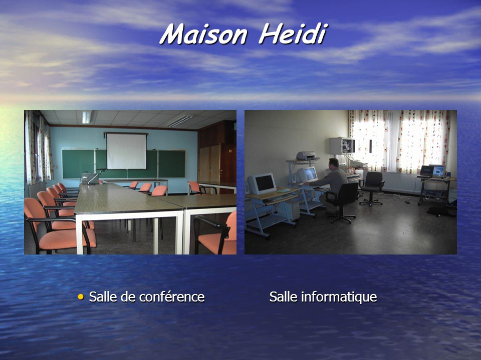 Maison Heidi Salle de conférence Salle informatique