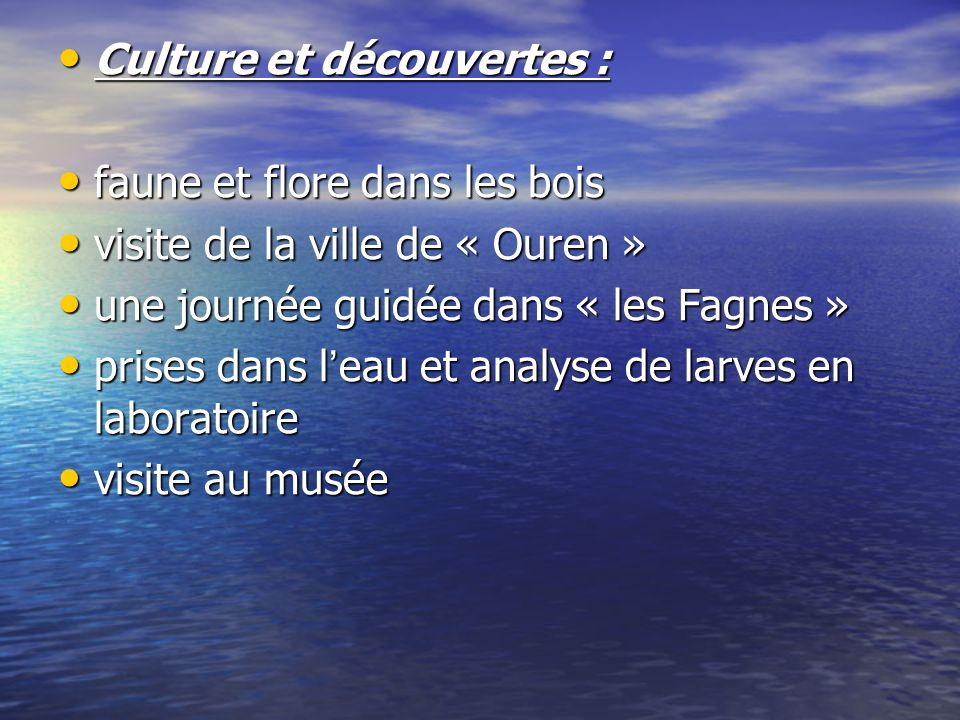 Culture et découvertes :