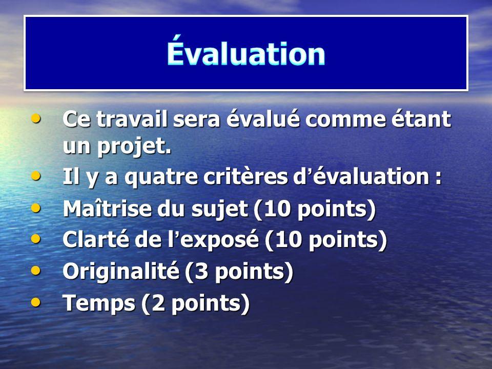 Évaluation Ce travail sera évalué comme étant un projet.