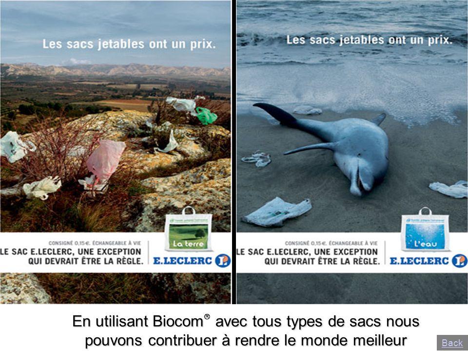En utilisant Biocom avec tous types de sacs nous pouvons contribuer à rendre le monde meilleur
