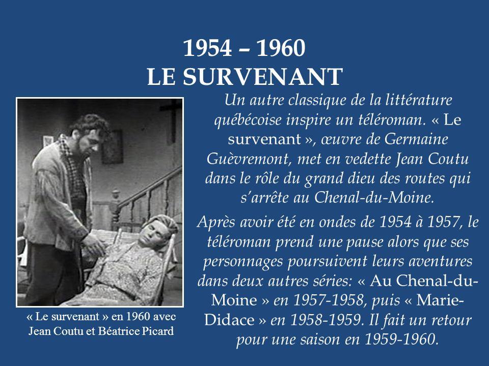 « Le survenant » en 1960 avec Jean Coutu et Béatrice Picard