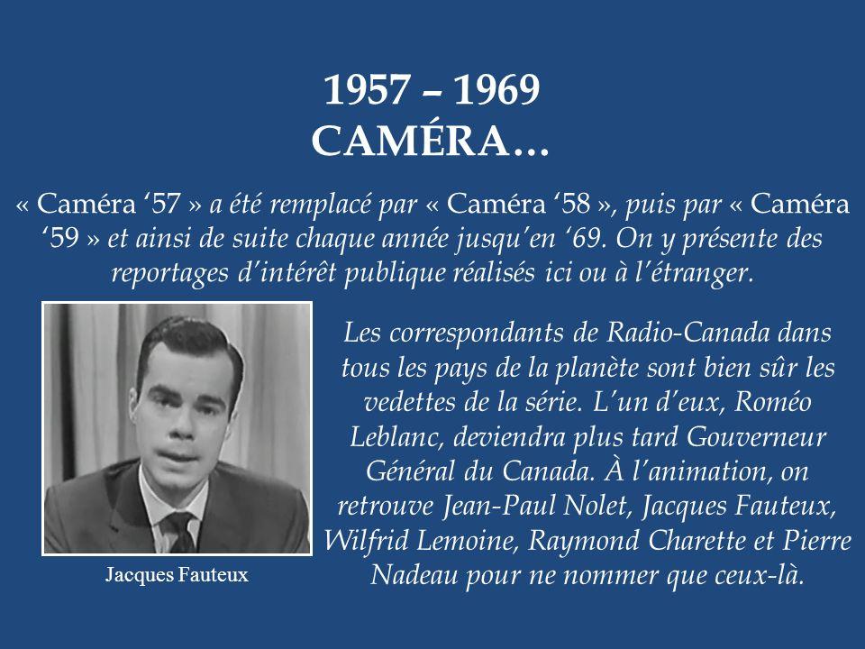 1957 – 1969 CAMÉRA…