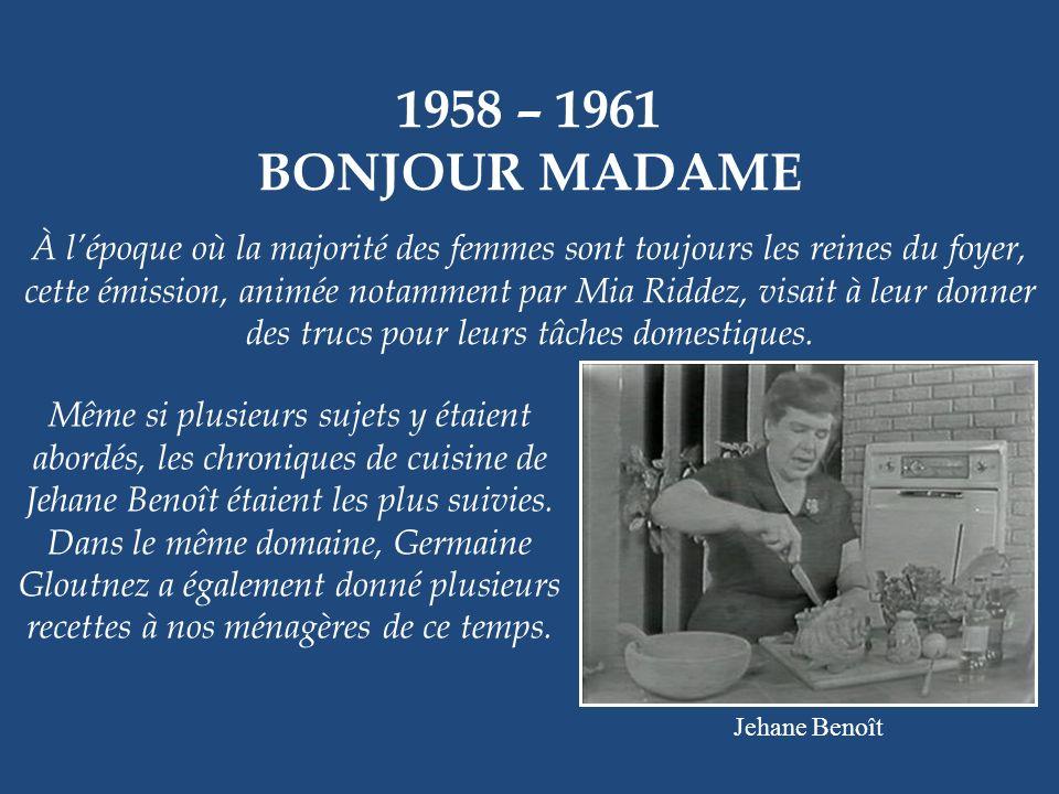 1958 – 1961 BONJOUR MADAME.