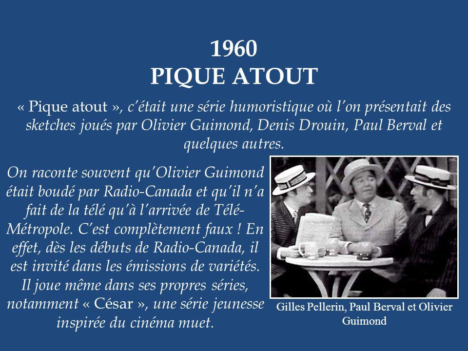 Gilles Pellerin, Paul Berval et Olivier Guimond