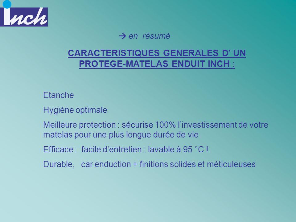 CARACTERISTIQUES GENERALES D' UN PROTEGE-MATELAS ENDUIT INCH :