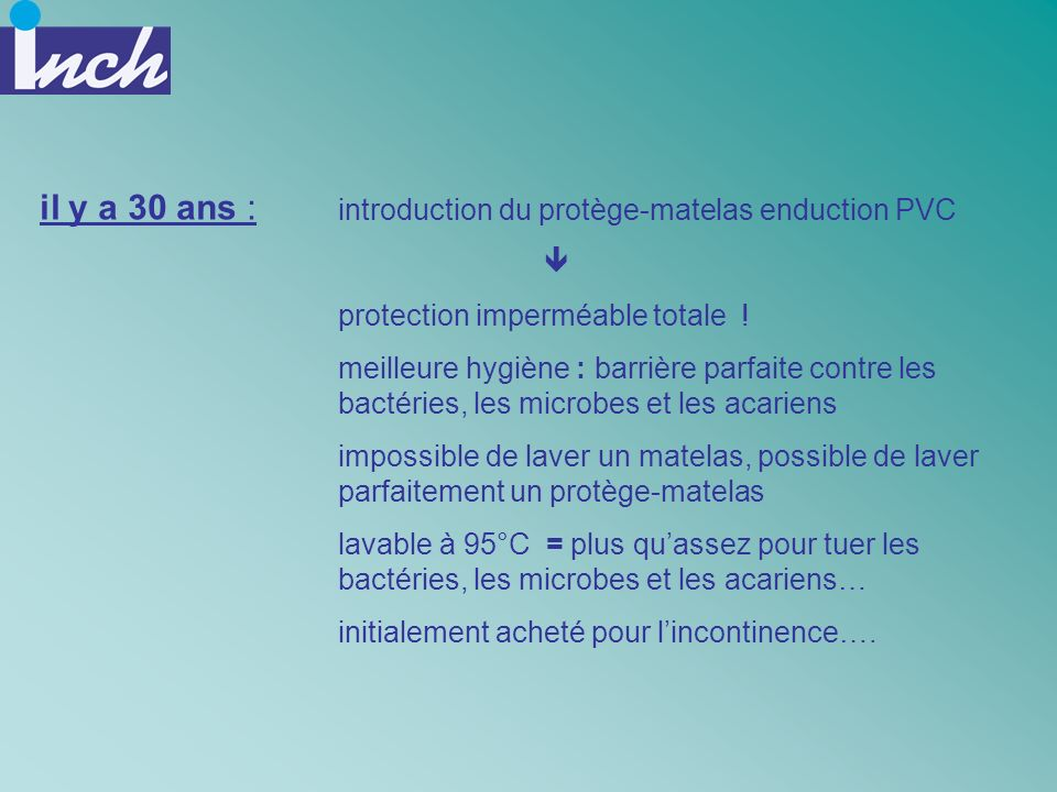 il y a 30 ans : introduction du protège-matelas enduction PVC 