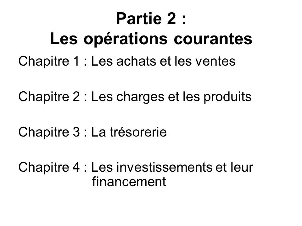 Partie 2 : Les opérations courantes
