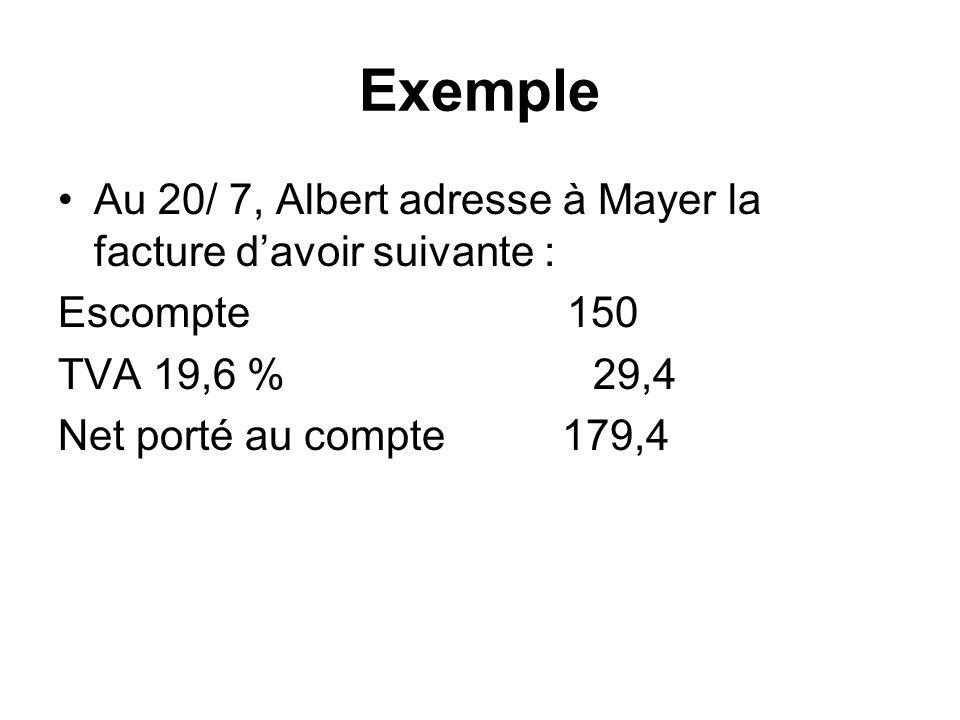 Exemple Au 20/ 7, Albert adresse à Mayer la facture d'avoir suivante :