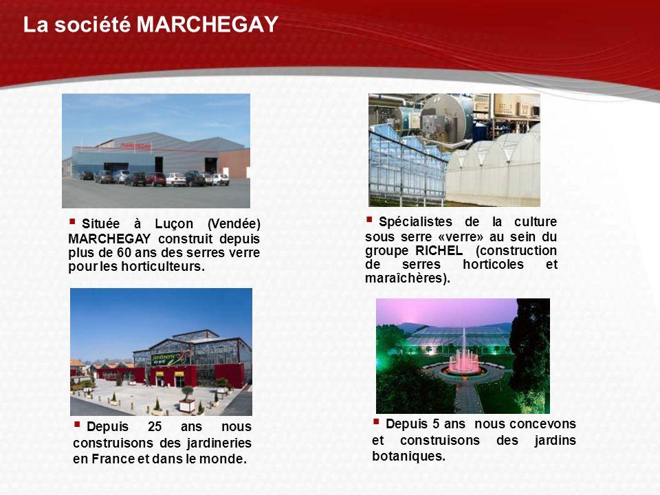 La société MARCHEGAY Située à Luçon (Vendée) MARCHEGAY construit depuis plus de 60 ans des serres verre pour les horticulteurs.