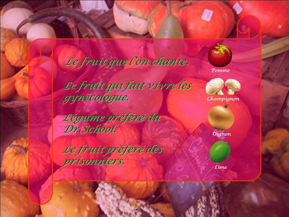 Le fruit que l'on chante.
