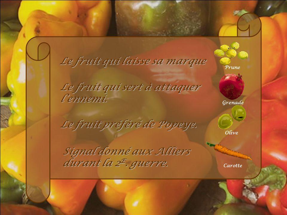 Le fruit qui laisse sa marque