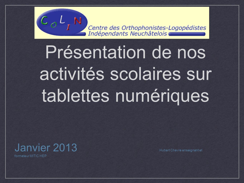 Présentation de nos activités scolaires sur tablettes numériques