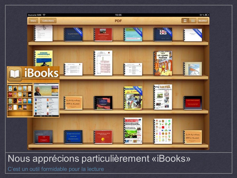 Nous apprécions particulièrement «iBooks»