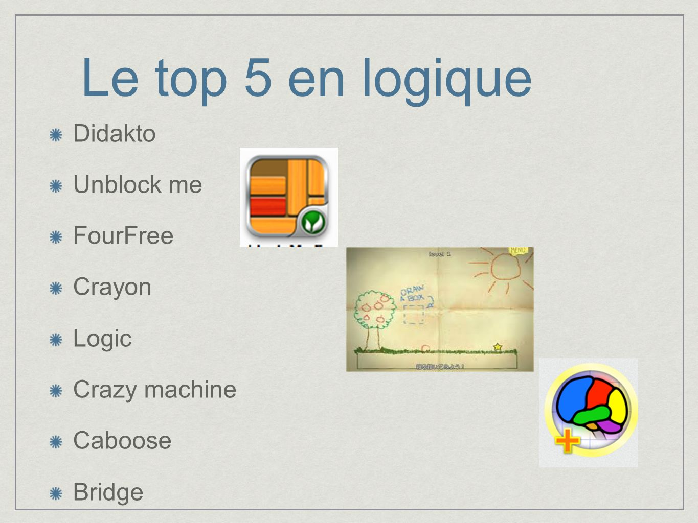 Le top 5 en logique Didakto Unblock me FourFree Crayon Logic