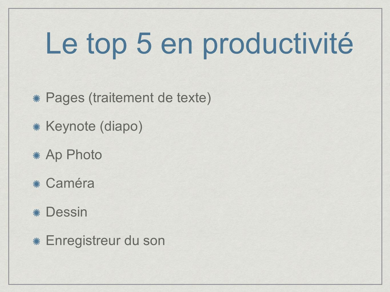 Le top 5 en productivité Pages (traitement de texte) Keynote (diapo)