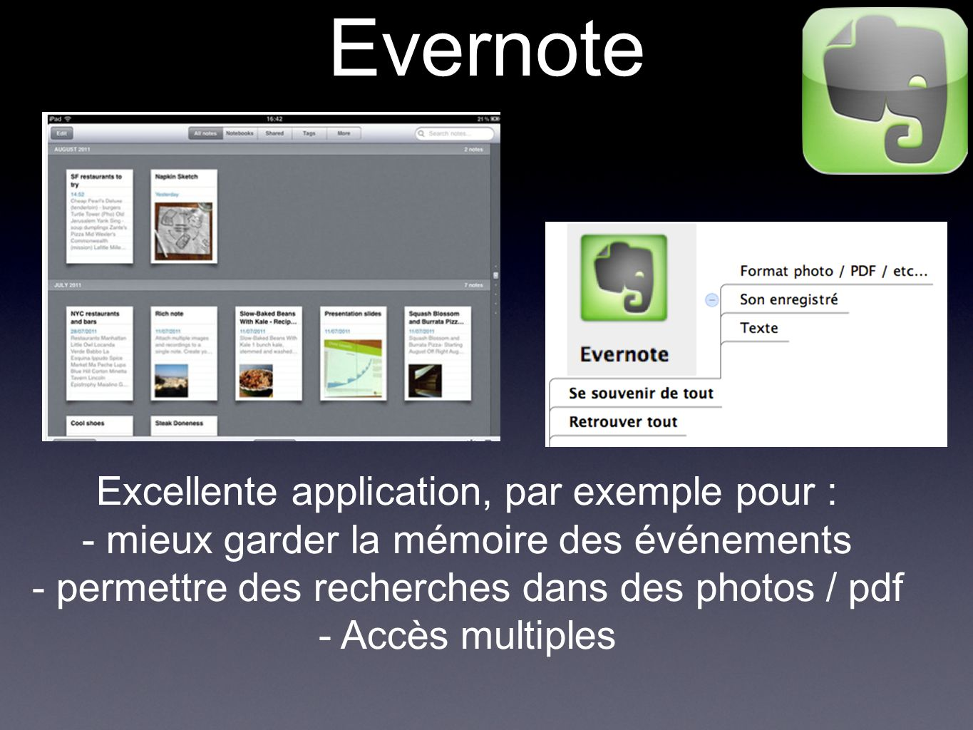 Evernote Excellente application, par exemple pour :