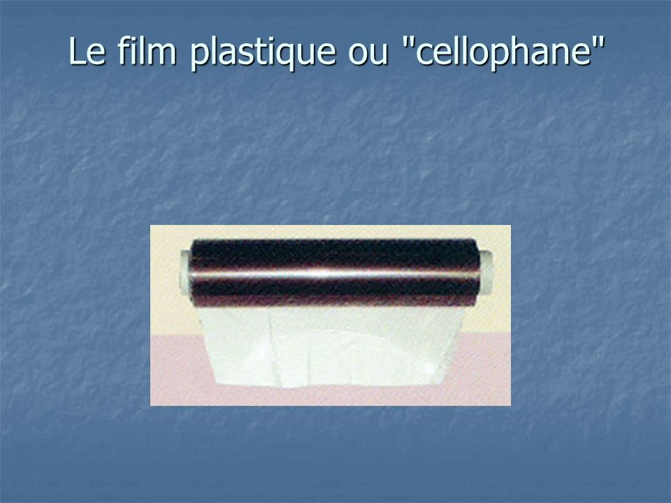 Le film plastique ou cellophane
