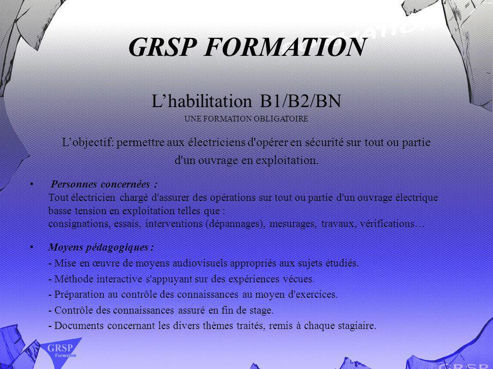 GRSP FORMATION L'habilitation B1/B2/BN