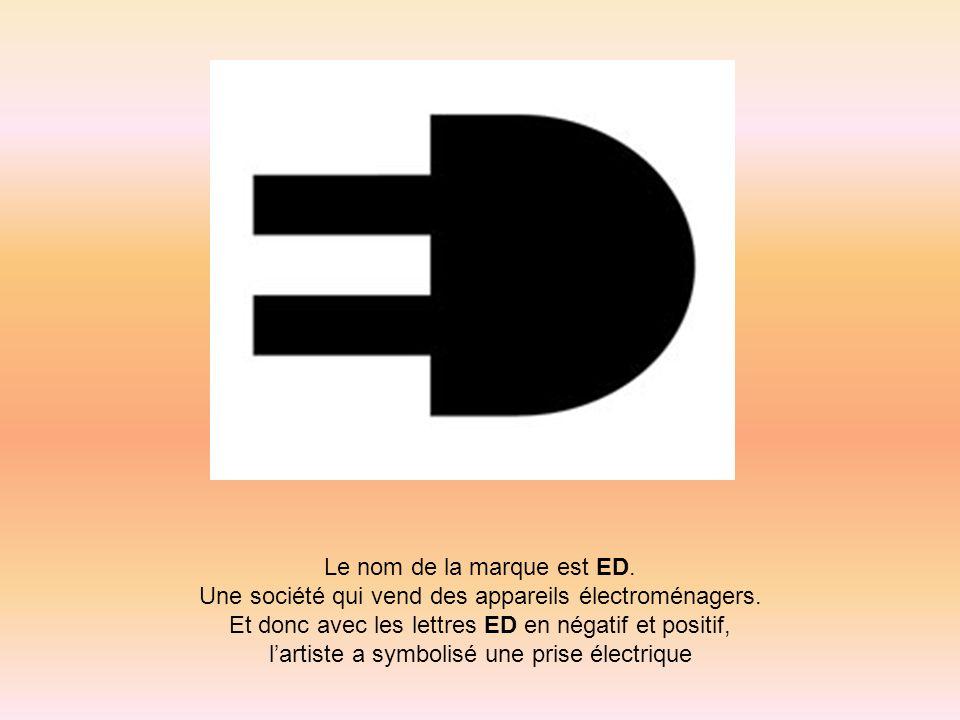Le nom de la marque est ED.