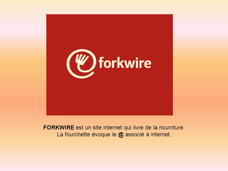 FORKWIRE est un site internet qui livre de la nourriture.