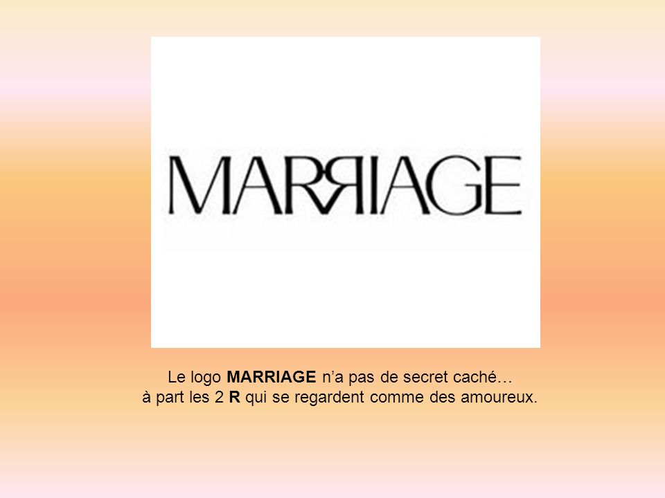 Le logo MARRIAGE n'a pas de secret caché…