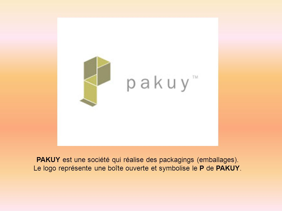 PAKUY est une société qui réalise des packagings (emballages).
